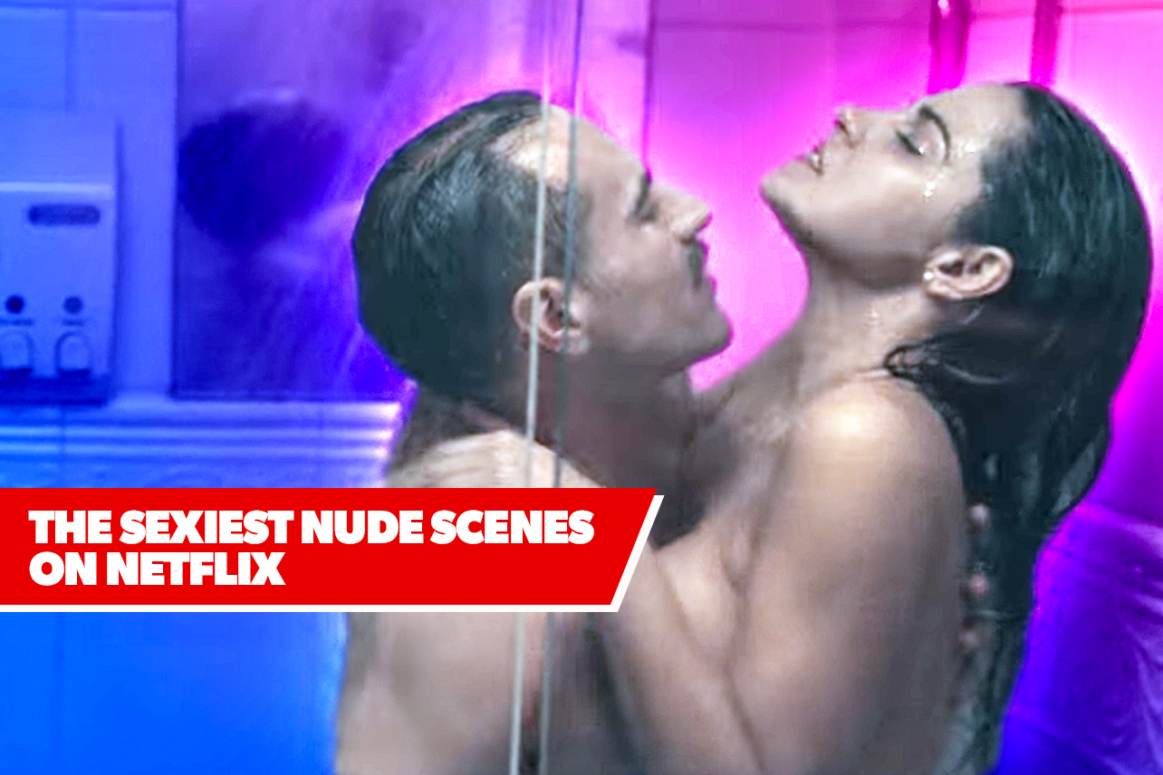 Sexy Naked Scenes - The Sexiest Movie and TV Nude Scenes on Netflix