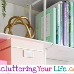 8 Decluttering Tips for Pack Rats – How To Declutter & Organize Your Life