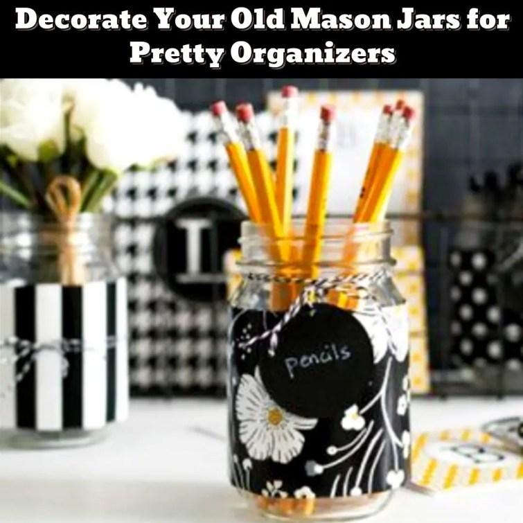 Organize with old mason jars - easy DIY mason jar crafts - Getting Organized - 50+ Easy DIY organization Ideas To Help Get Organized