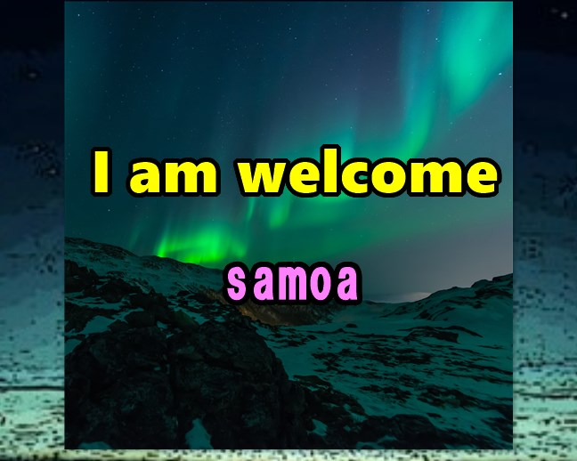 I am welcome samoa