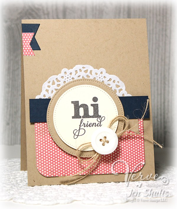 Hi Friend, designed by Jen Shults using Lean On Me from Verve Stamps