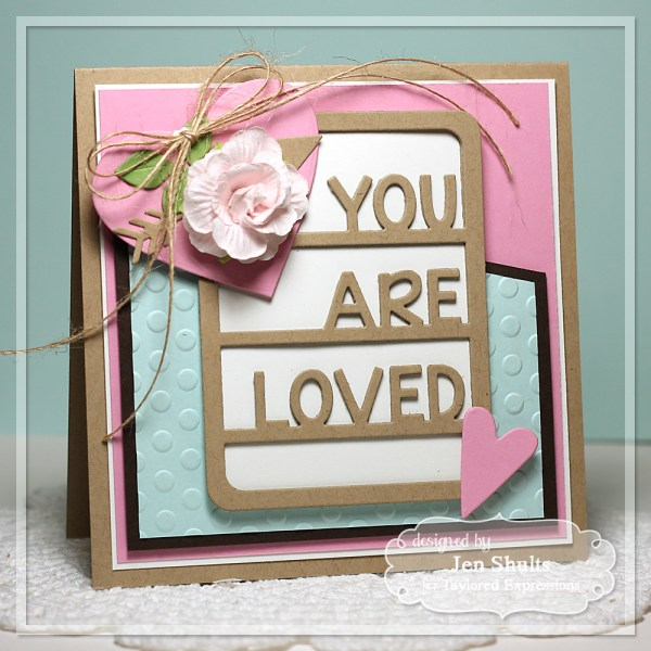 You Are Loved by Jen Shults, handmade card #deconstructedsketch