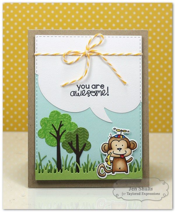 You're Awesome by Jen Shults using Monkey Business from Taylored Expressions