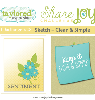 Share Joy Challenge 28 by Taylored Expressions, card making sketch