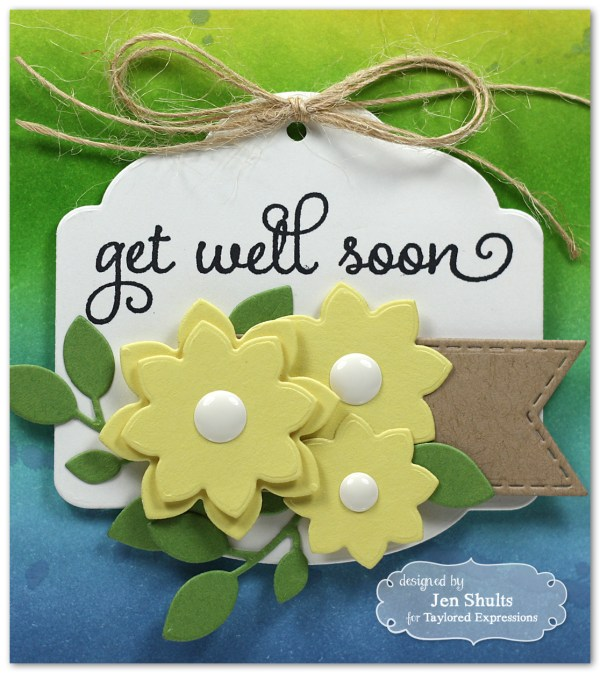 Get Well Soon by Jen Shults stamps from Taylored Expressions