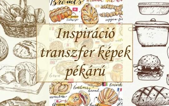 Inspiráció – transzfer képek pékárú