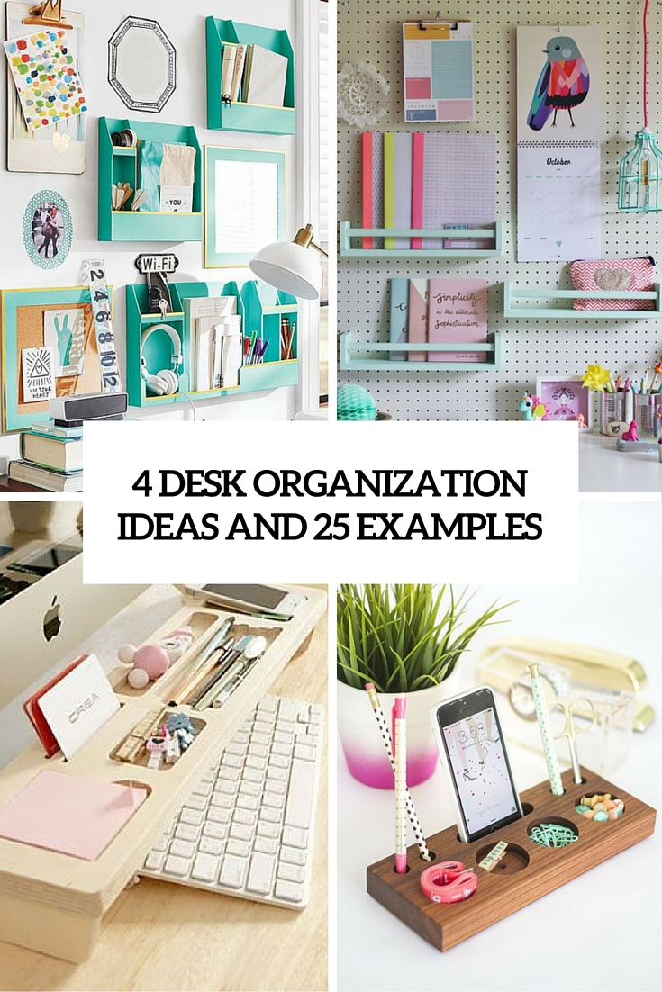 four Desk Organization Suggestions And 25 Examples