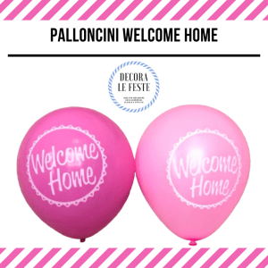palloncini welcome home
