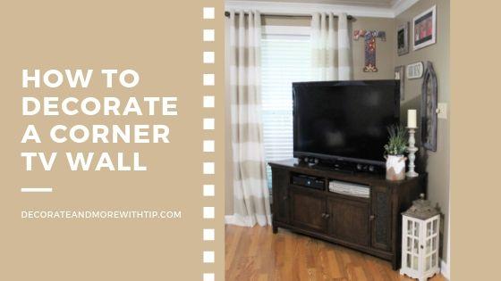 HOW TO DECORATE A WALL ABOVE A CORNER TV \u2013 Decorate \u0026 More