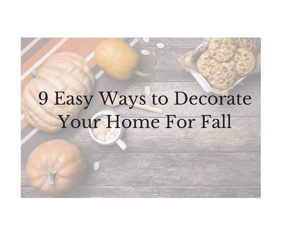 9 Easy Ways to Decorate Your Home For the Fall  Decorator