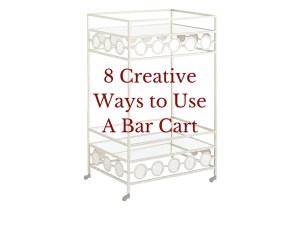 8 Creative Ways to Use a Bar Cart
