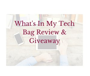 What's In My Tech Bag Review & Giveaway