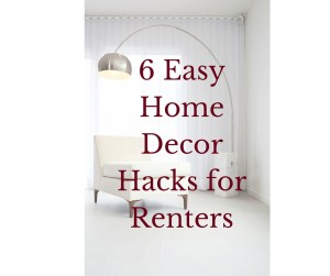6 Home Decor Tips for Renters