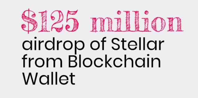Stellar airdrop of $125 million to Blockchain.com wallet holders