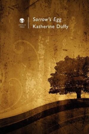 Sorrow's Egg. Katherine Duffy