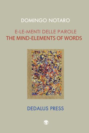 E-le-menti Delle Parole / The Mind-Elements of Words. Domingo Notaro