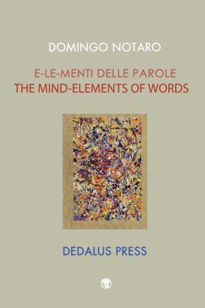 E-le-menti Delle Parole / The Mind-Elements of Words. Domingo Notaro