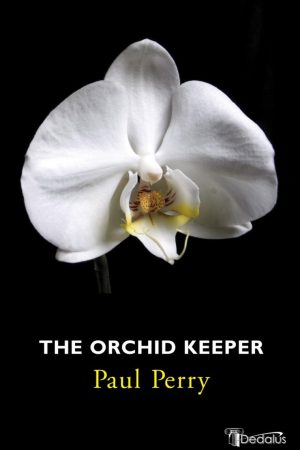 The Orchid Keeper. Paul Perry