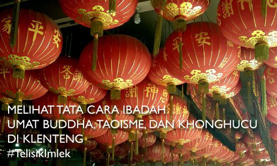 Telisik Imlek, Melihat Tata Cara Ibadah Umat Buddha, Taoisme, dan Khonghucu di Klenteng