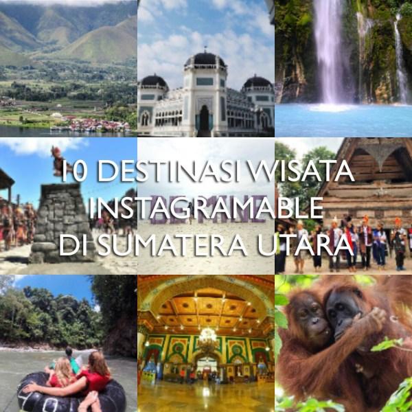10 Destinasi Wisata Instagramable di Sumatera Utara
