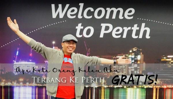 Apa Kata Orang Kalau Aku Terbang ke Perth GRATIS!