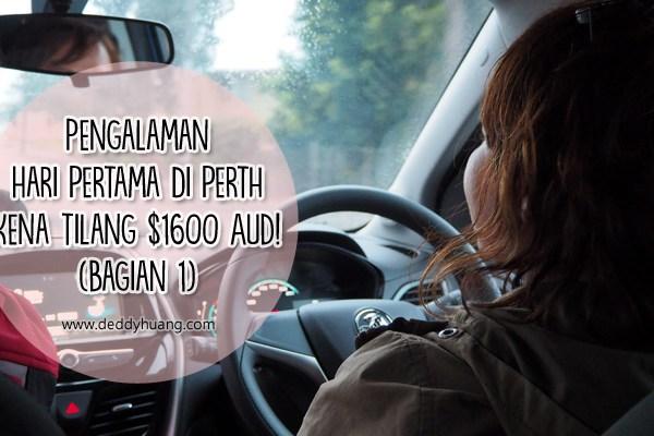 Pengalaman Hari Pertama di Perth Kena Tilang Polisi $1600 AUD! (Bagian 1)