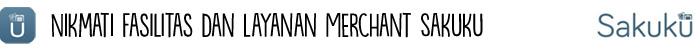 nikmati-fasilitas-dan-layanan-merchant-sakuku