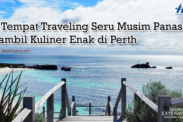 9 Tempat Traveling Seru Musim Panas Sambil Kuliner Enak di Perth