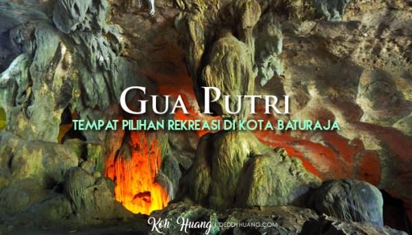 Gua Putri Tempat Pilihan Rekreasi di Kota Baturaja, Sumatera Selatan