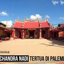 banner klenteng tertua di palembang - Melihat Pesona Klenteng Chandra Nadi Tertua Di Palembang