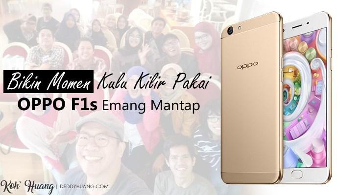 banner oppo selfie - Bikin Momen Kulu Kilir Pakai OPPO F1s Emang Mantap