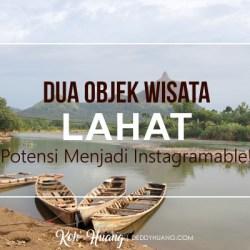 banner wisata lahat - Dua Objek Wisata Lahat Potensi Menjadi Instagramable!