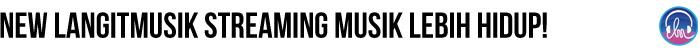 streaming musik1 - Langit Musik, Cara Keren Nikmati Musik Digital Secara Legal