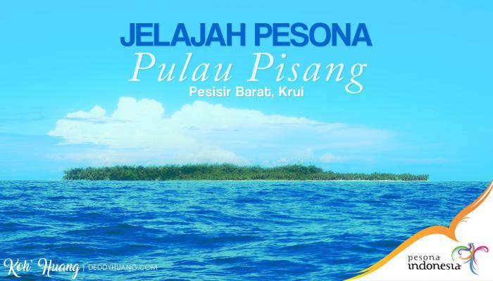 jelajah pesona pulau pisang1 - Jelajah Pesona Pulau Pisang, Krui (Bagian 1)