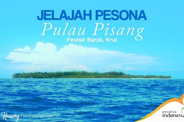 Jelajah Pesona Pulau Pisang, Krui (Bagian 1)