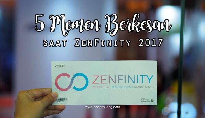 momen zenfinity zoom s - 5 Momen Berkesan Saat ZenFinity 2017
