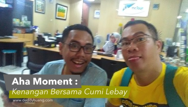 Aha Moment Skyscanner : Kenangan Bersama Cumi Lebay