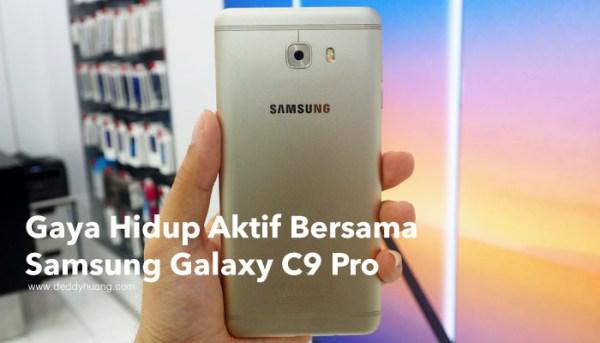 Gaya Hidup Aktif Bersama Samsung Galaxy C9 Pro