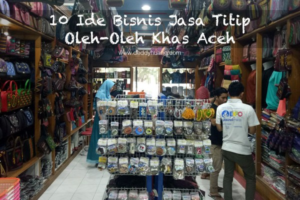 10 Ide Bisnis Jasa Titip Oleh-Oleh Khas Aceh