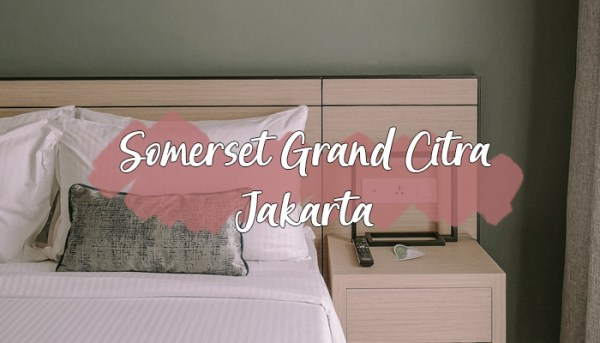 Somerset Grand Citra Jakarta