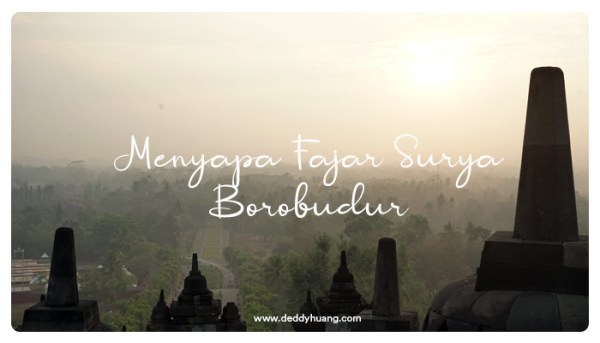 Menyapa Fajar Surya di Borobudur