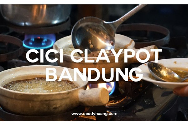 Cici Claypot : Gurihnya Masakan Claypot yang Bikin Penasaran di Bandung