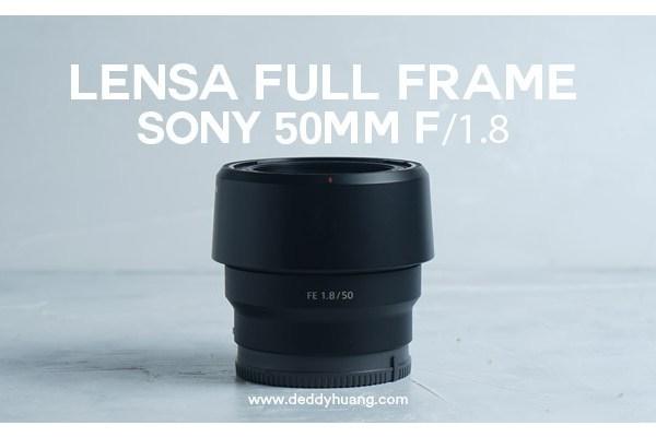 Lensa Sony 50mm f1.8, Lensa Full Frame Sony Termurah Hasil Memukau