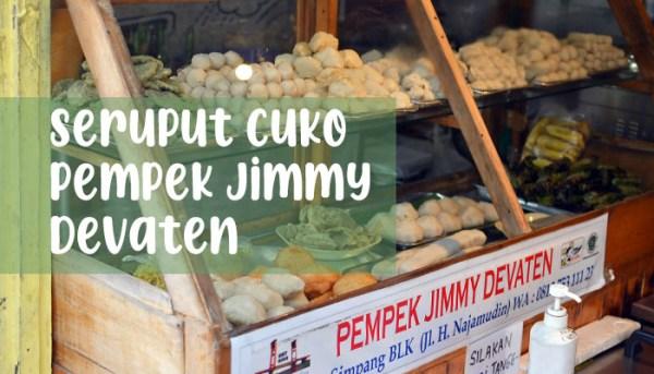 Seruput Cuko Pempek Jimmy Devanten Sekanak Palembang