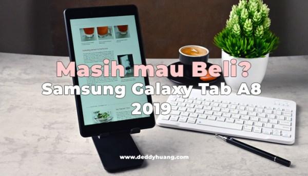 Tahun 2021, Pengen Beli Tablet Android Murah Samsung Galaxy Tab A8 2019?