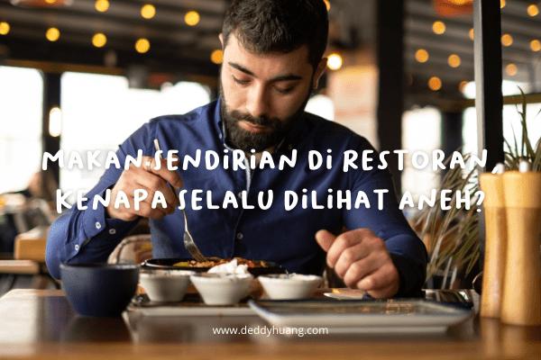 Makan Sendirian di Restoran, Kenapa Selalu Dilihat Aneh?