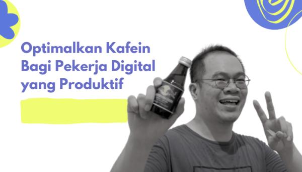 Optimalkan Kafein Bagi Pekerja Digital yang Produktif