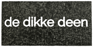 de dikke deen
