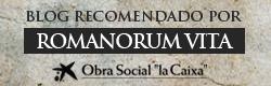 """Blog recomendado por Romanorum Vita. Obra Social """"la Caixa"""""""