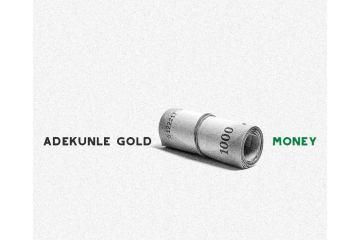 Adekunle Gold's Money song lyrics